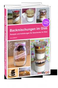 Backmischungen im Glas Ebook