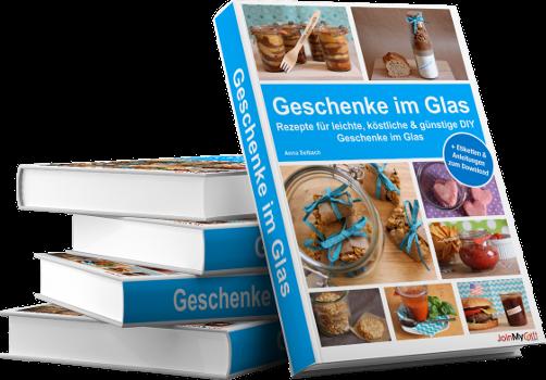 JoinMyGift Buch und E-Book - Geschenke im Glas - Rezepte für leichte ...
